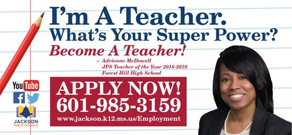 I'm A Teacher. What's Your Super Power? Become a Teacher. Apply Now - 601-985-3159.