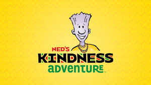 Ned's Kindness Adventure