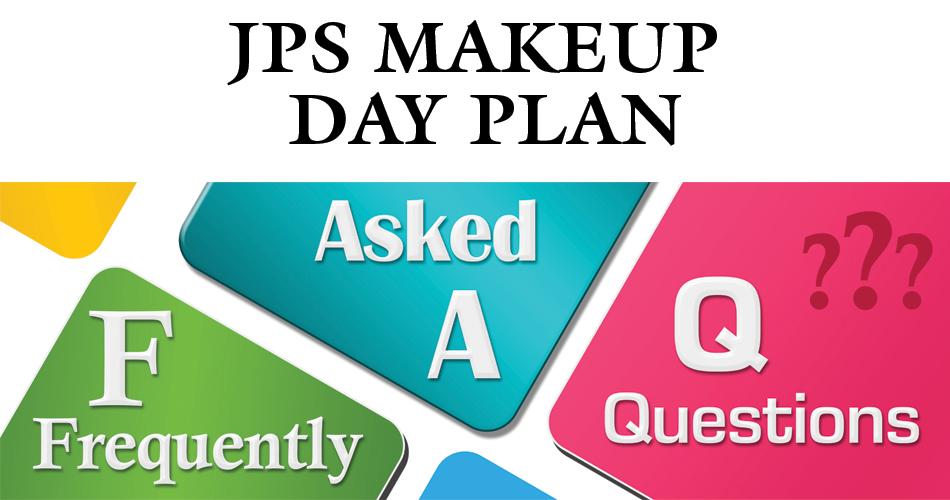 JPS Makeup Day Plan FAQs